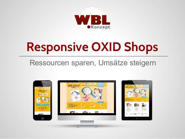 Responsive OXID Online Shops by WBL Konzept - Ressourcen sparen, Umsätze steigern