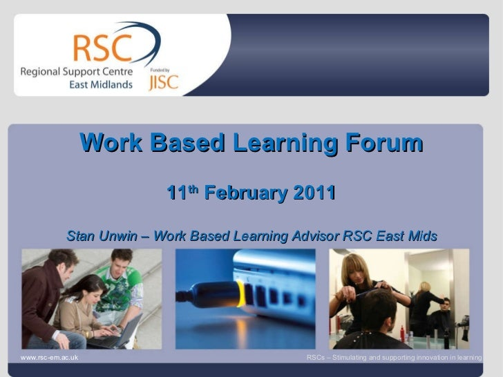 Go to View > Header & Footer to edit February 23, 2011   |  slide  Work Based Learning Forum 11 th  February 2011 Stan Unw...
