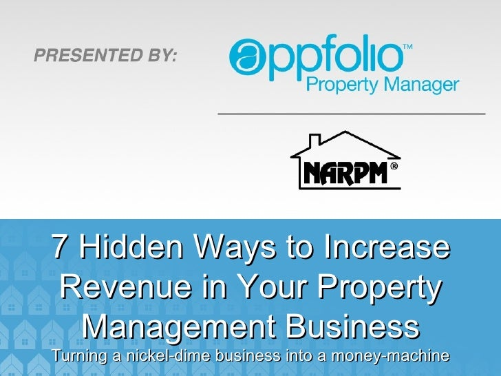 7 Hidden Ways to IncreaseRevenue in Your Property  Management BusinessTurning a nickel-dime business into a money-machine