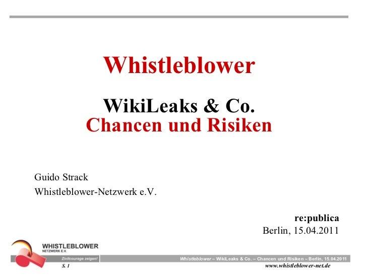 Whistleblower              WikiLeaks & Co.             Chancen und RisikenGuido StrackWhistleblower-Netzwerk e.V.         ...