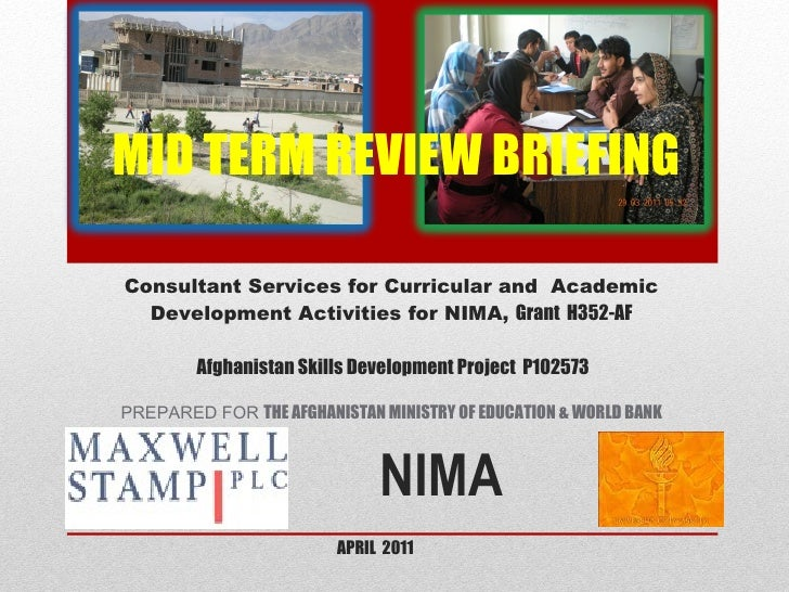 APRIL  2011 NIMA  MID TERM REVIEW BRIEFING   Consultant Services for Curricular and  Academic Development Activities fo...