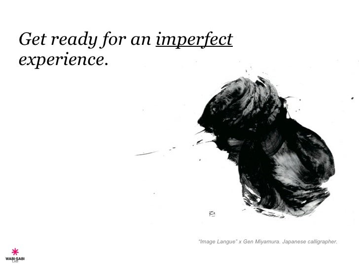 "Get ready for an  imperfect  experience. "" Image Langue"" x Gen Miyamura. Japanese calligrapher."