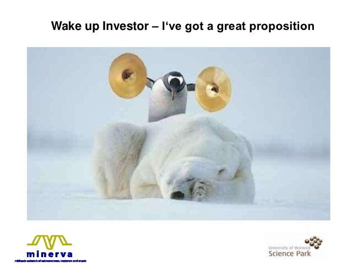 Wake up Investor – I've got a great proposition  <br />