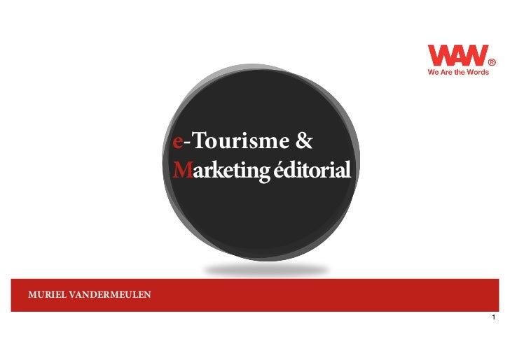 e-Tourisme &                      Marketing éditorialMURIEL VANDERMEULEN                                            1