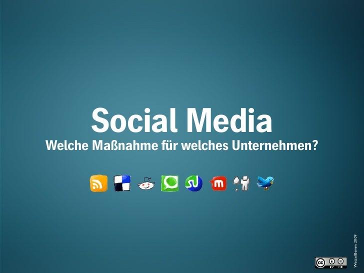 Social Media Welche Maßnahme für welches Unternehmen?                                                WetzelBemm 2009