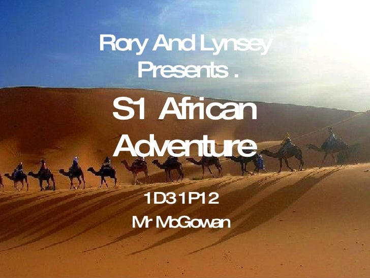 Rory And Lynsey  Presents . 1D3 1P12 Mr McGowan S1 African Adventure