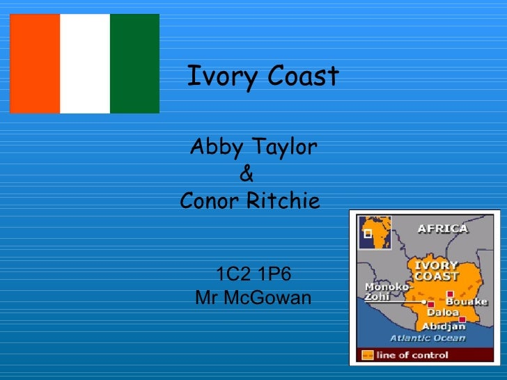 Abby Taylor &  Conor Ritchie  1C2 1P6 Mr McGowan Ivory Coast