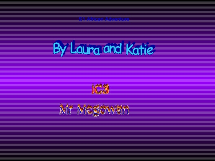 S1 African Adventure By Laura and Katie