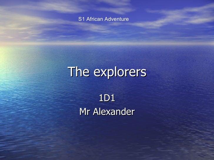The explorers 1D1 Mr Alexander S1 African Adventure