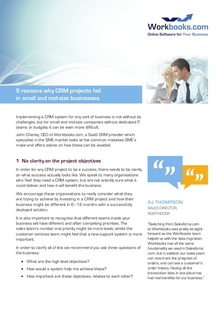 5 reasons why CRM projects failin small and mid-size businessesImplementing a CRM system for any sort of business is not w...