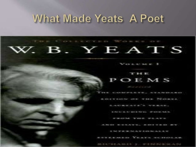 collected letters of w b yeats essay Wb yeats: endings and beginnings: a review essay wb yeats, the collected letters of w wb yeats: endings and beginnings: a review essay 183 it is now.