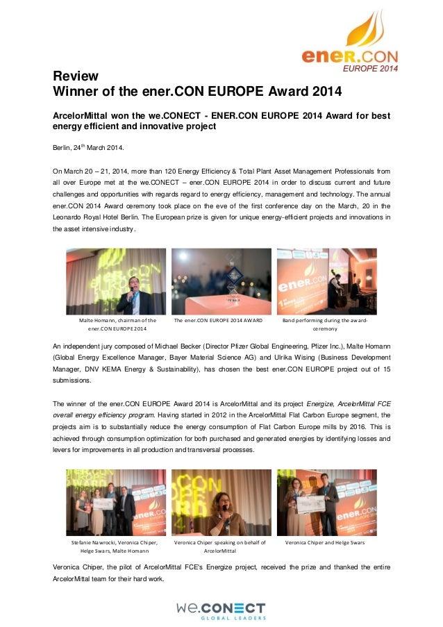 Review Winner of the ener.CON EUROPE Award 2014 ArcelorMittal won the we.CONECT - ENER.CON EUROPE 2014 Award for best ener...