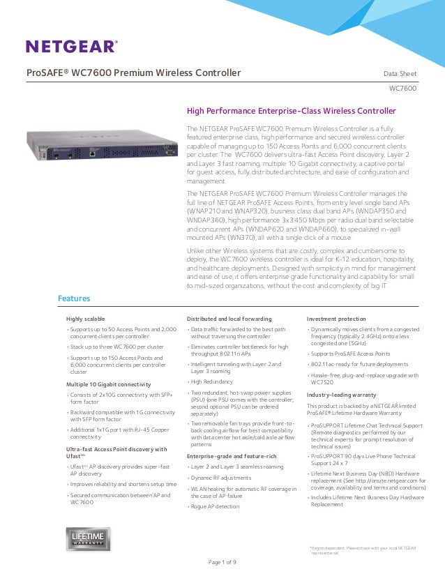 ProSAFE® WC7600 Premium Wireless Controller				 	 Data Sheet WC7600 Page 1 of 9 Features The NETGEAR ProSAFE WC7600 Premiu...