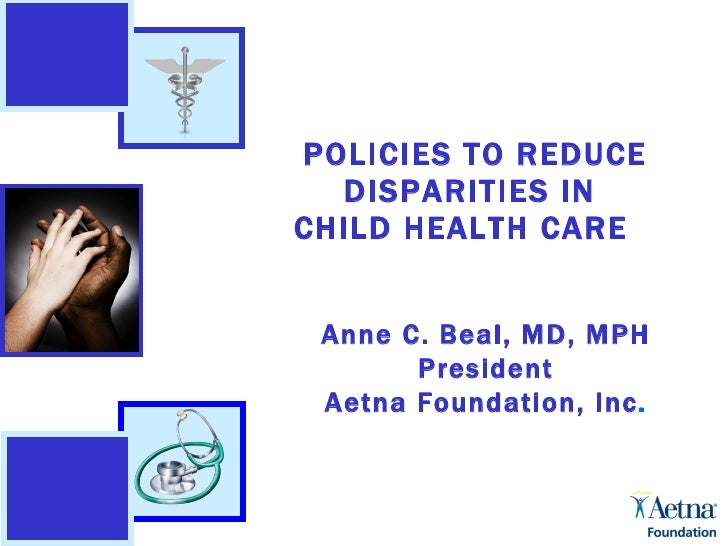 Hedge Funds 2/28/04 POLICIES TO REDUCE DISPARITIES IN  CHILD HEALTH CARE  Anne C. Beal, MD, MPH President Aetna Foundation...
