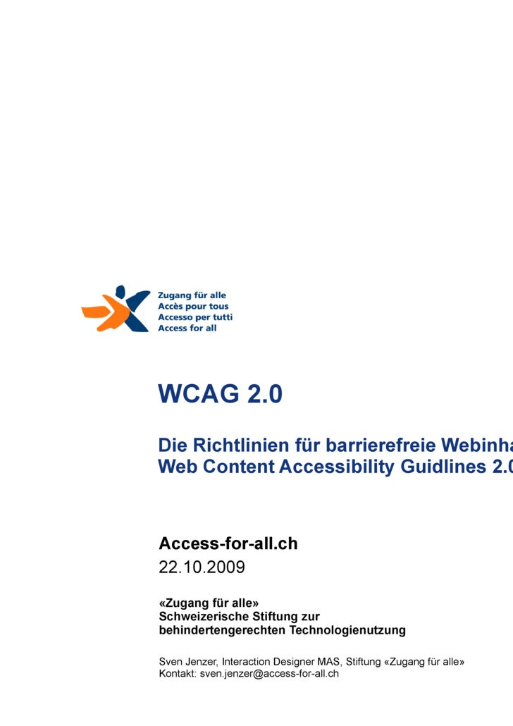 WCAG 2.0 Die Richtlinien für barrierefreie Webinhalte 2.0 Web Content Accessibility Guidlines 2.0 Access-for-all.ch 22.10....