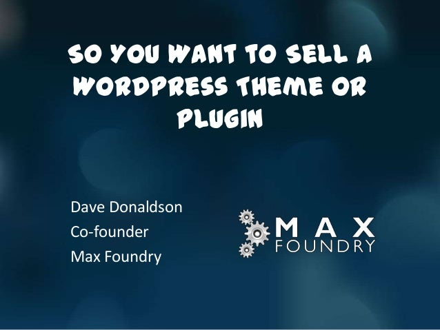 So You Want to Sell a Theme or Plugin (WordCamp Atlanta 2013)