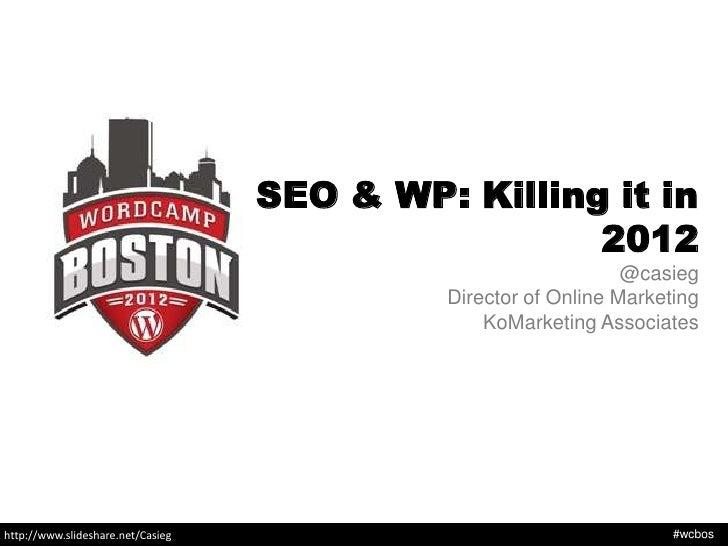 SEO & WP: Killing it in                                                    2012                                           ...