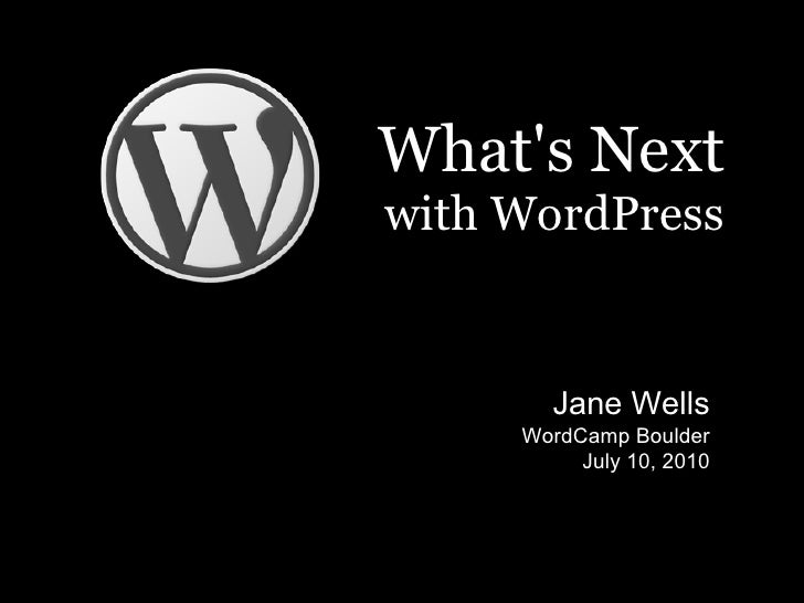 What's Next with WordPress, WordCamp Boulder 2010