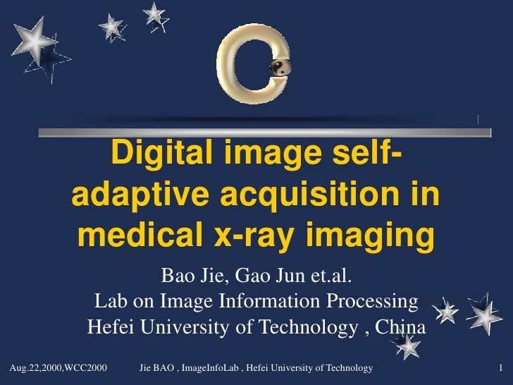 Digital image self-             adaptive acquisition in             medical x-ray imaging                        Bao Jie, ...