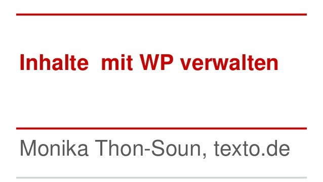 Inhalte mit WP verwalten Monika Thon-Soun, texto.de