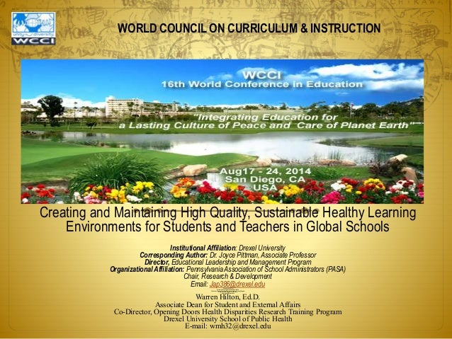 WORLD COUNCIL ON CURRICULUM & INSTRUCTION Creating and Maintaining High Quality, Sustainable Healthy Learning Environments...