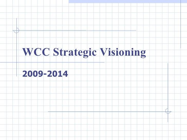 WCC Strategic Visioning 2009-2014