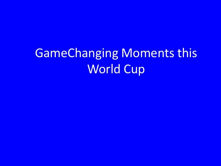 MOST GAMECHANGING MOMENTS THIS WORLD CUP