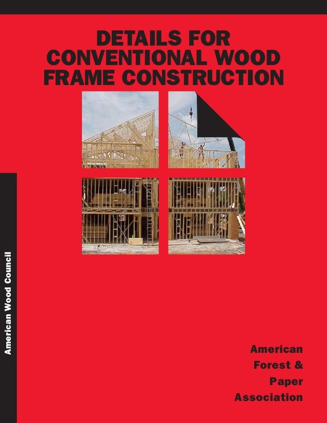 AmericanWoodCouncil DETAILS FOR CONVENTIONAL WOOD FRAME CONSTRUCTION American Forest & Paper Association