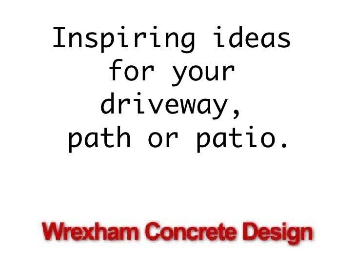 Inspiring ideas  for your  driveway,  path or patio.