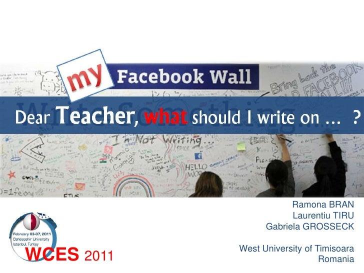 my<br />Dear Teacher, whatshould I write on …  ?<br />photo credit: http://chicagobreakingbusiness.com/files/2010/08/ct-bi...