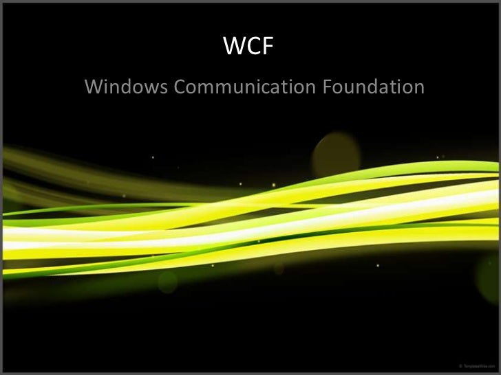 WCFWindows Communication Foundation