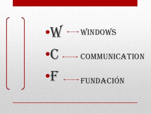 •W •C •F Windows Communication Fundación