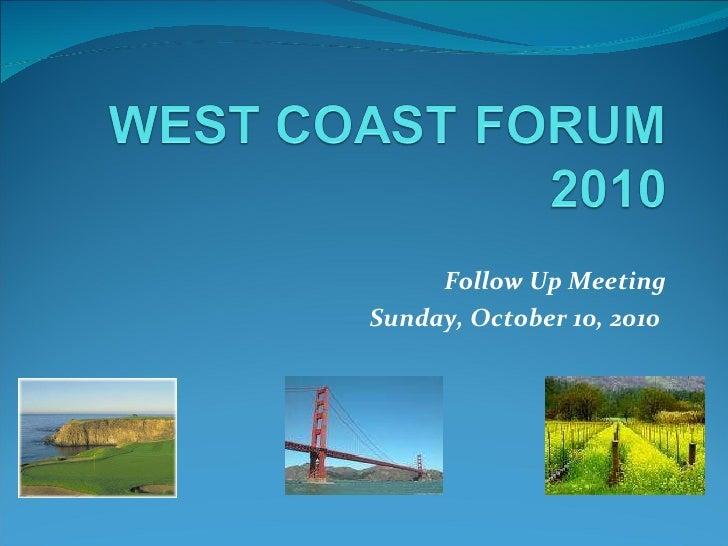 West Coast Forum 2010 Logistics Meeting