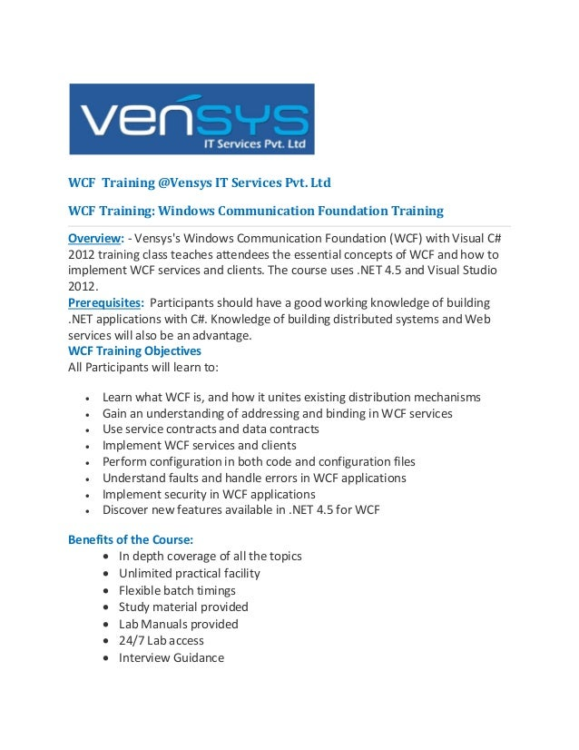 WCF Training @Vensys IT Services Pvt. Ltd WCF Training: Windows Communication Foundation Training Overview: - Vensys's Win...