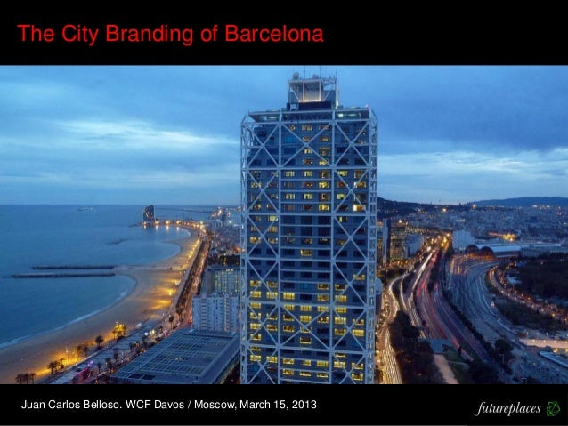 The City Branding of Barcelona. For WCF Davos-Moscow