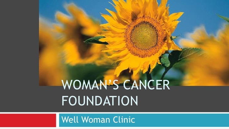 WOMAN'S CANCERFOUNDATIONWell Woman Clinic