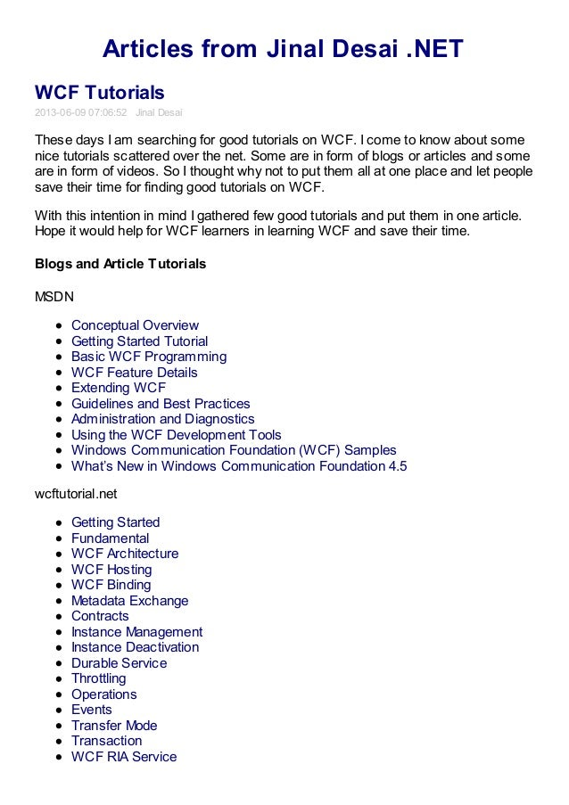 Articles from Jinal Desai .NETWCF Tutorials2013-06-09 07:06:52 Jinal DesaiThese days I am searching for good tutorials on ...