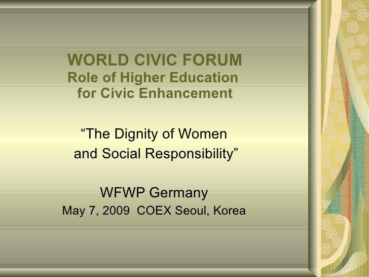 """WORLD CIVIC FORUM Role of Higher Education  for Civic Enhancement """" The Dignity of Women and Social Responsibility"""" WFWP G..."""