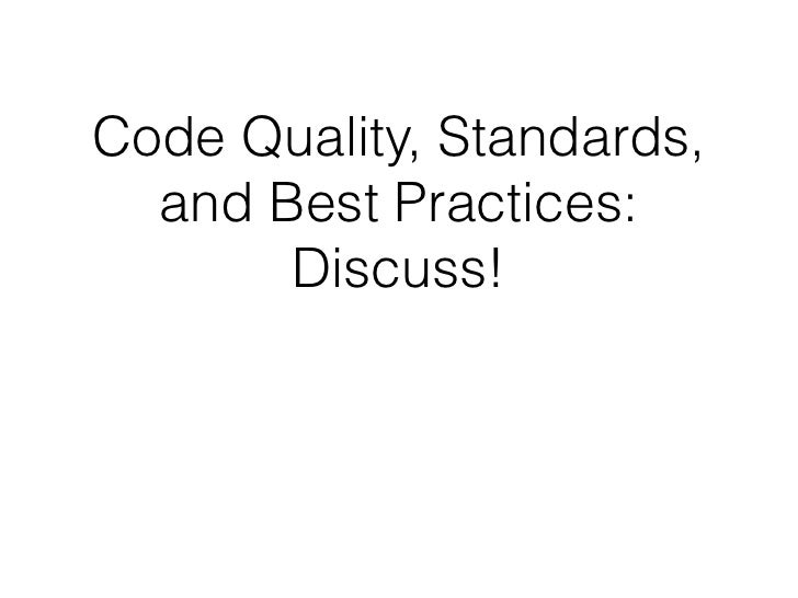 Code Quality, Standards and Best Practices, Discuss