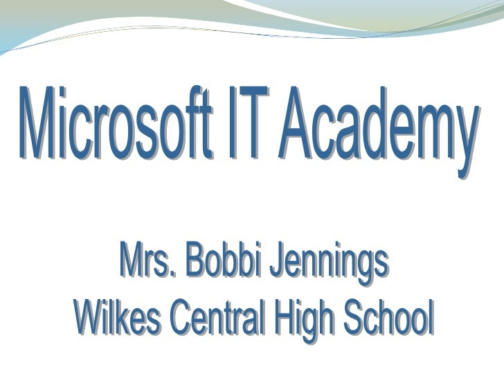  The Microsoft IT Academy program is a  global IT learning solution that connects  educators, students, and communities ...