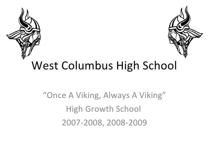 "West Columbus High School "" Once A Viking, Always A Viking"" High Growth School  2007-2008, 2008-2009"