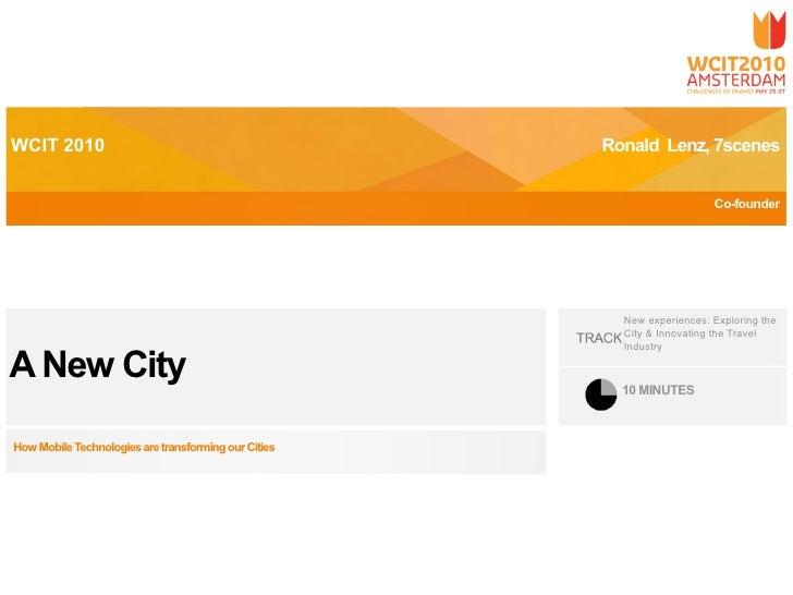 WCIT 2010  - a New City