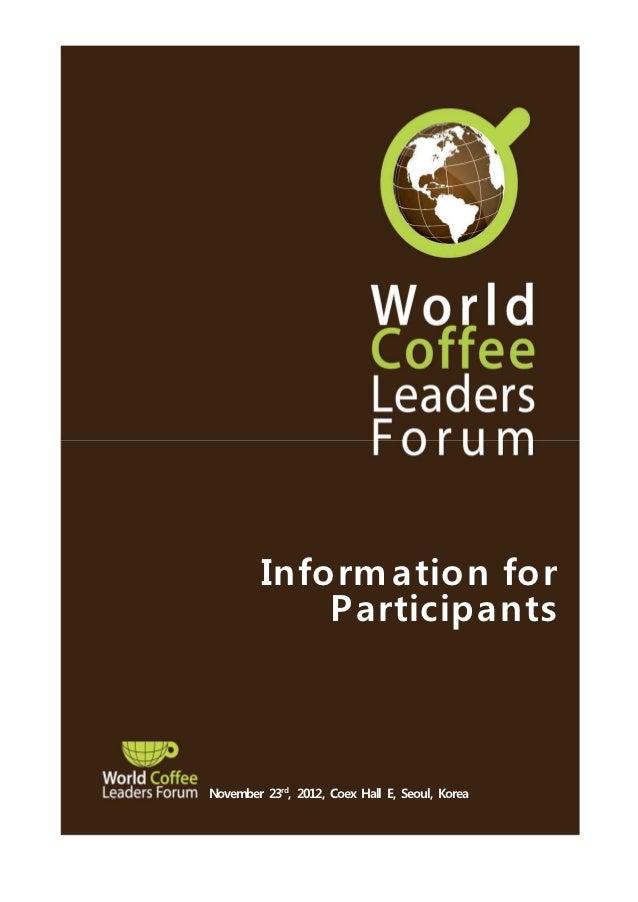 Inform ation for             ParticipantsNovember 23rd, 2012, Coex Hall E, Seoul, Korea