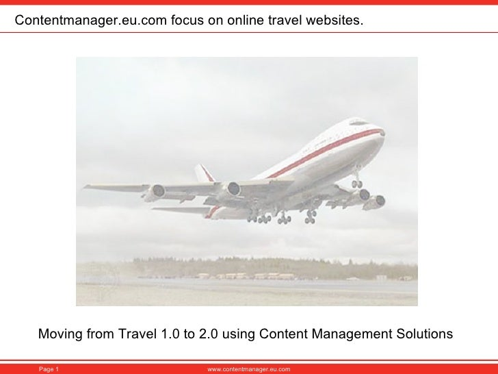 Moving from Travel 1.0 to 2.0 using Content Management Solutions Contentmanager.eu.com focus on online travel websites.