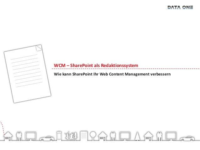 WCM – SharePoint als Redaktionssystem Wie kann SharePoint Ihr Web Content Management verbessern