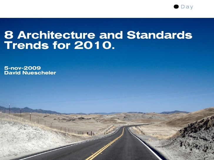8 Architecture and Standards Trends for 2010.  5-nov-2009 David Nuescheler