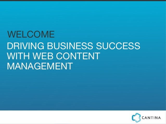 WELCOMEDRIVING BUSINESS SUCCESSWITH WEB CONTENTMANAGEMENT