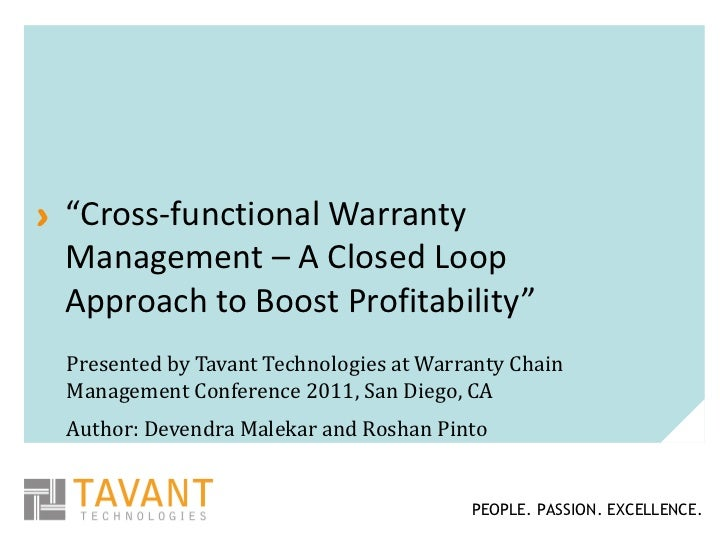 "<ul><li>"" Cross-functional Warranty Management – A Closed Loop Approach to Boost Profitability"" </li></ul>Presented by Tav..."