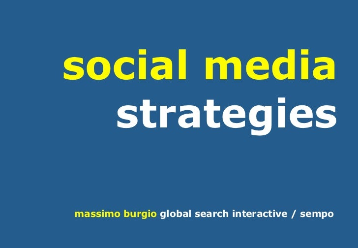 social media  strategiesmassimo burgio global search interactive / sempo