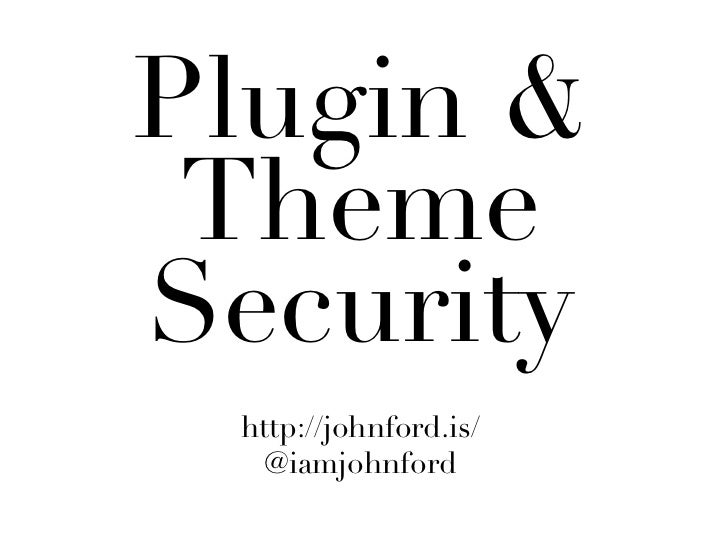 WordPress Plugin & Theme Security - WordCamp Melbourne - February 2011